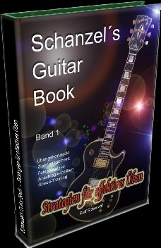 Schanzel´s Guitar Book - Strategien für effektives Üben